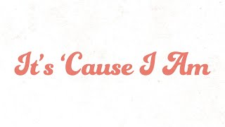 Callista Clark It's 'Cause I Am