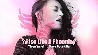 Yinon Yahel Ft Maya Bouskilla - Rise Like A Phoenix