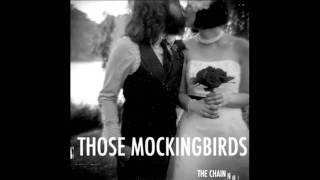 """The Chain"" by Those Mockingbirds"