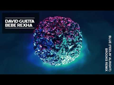 David Guetta & Bebe Rexha - Blue (Feelin' Alright) (Brooks Remix)