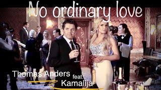 Musik-Video-Miniaturansicht zu No Ordinary Love Songtext von Thomas Anders feat. Kamaliya