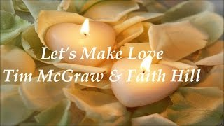 Let's Make Love - Faith Hill & Tim McGraw