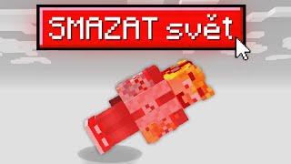 Minecraft, ale SMAZAL jsem CELÝ svět...