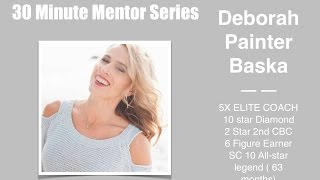 30 Minute Mentor Series- Deborah Baska ( How to NOT be a Salesperson)