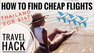 How to Find Cheap Flights | $147 Round Trip to Thailand - Travel Hack