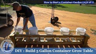 How To Start A Container Garden #3A - BUILD 5 Gallon Grow Table