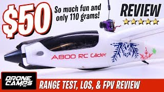 $50 RC SAILPLANE - AK A800 - Honest Review, Flights, Range Test, & FPV Flights