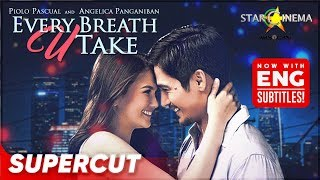 EVERY BREATH U TAKE | Supercut | Piolo Pascual, Angelica Panganiban