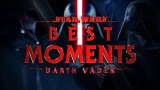 Star Wars - Darth Vader   Best Moments
