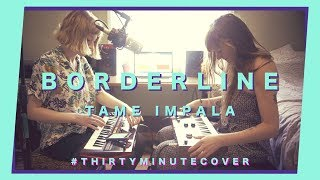 We Attempt To Cover Borderline By Tame Impala In 30 Minutes   This Is What Went Down...