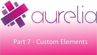 Aurelia - Custom Elements
