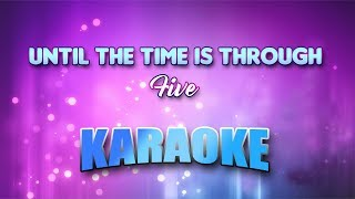 Five - Until The Time Is Through (Karaoke version with Lyrics)