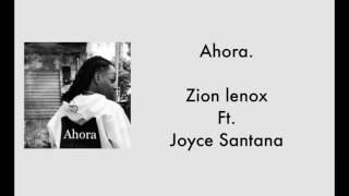 Ahora (remix letra) joyce Santana ft zion y lenox