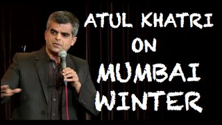 EIC Atul Khatri On Mumbai Winter