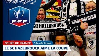 Coupe de France, 32es de finale : le SC Hazebrouck aime la Coupe I FFF 2018