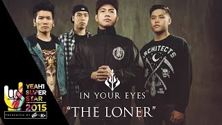 The loner | in your eyes | yeah1 superstar ( official music video)