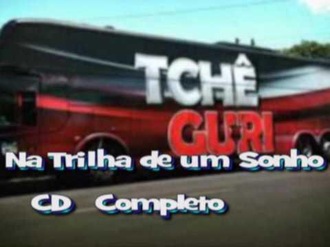 Tchê Guri - Na Trilha De Um Sonho - (CD COMPLETO)...