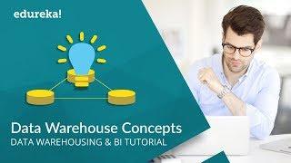 Data Warehouse Concepts | Data Warehouse Tutorial | Data Warehouse Architecture | Edureka