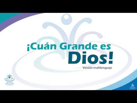 Cuán Grande es Dios Multilenguaje SVA (How Great Is Our God)