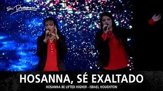 Hosanna, Sé Exaltado - Su Presencia (Hosanna Be Lifted Higher - Israel & New Breed) - Español
