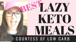 BEST Lazy Keto Meals & Easy Keto Meals 2019