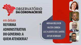 #AOVIVO | Reforma administrativa do governo: a quem atenderia? | Observatório da Coronacrise