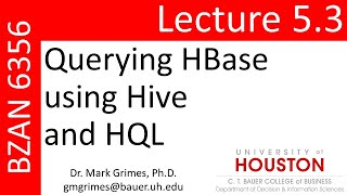 BZAN 6356 Lecture 5.3: Querying HBase using Hive and HQL