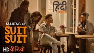 Making Of Suit Suit Video Song |  Hindi Medium | Irrfan Khan & Saba Qamar | Guru Randhawa | Arjun