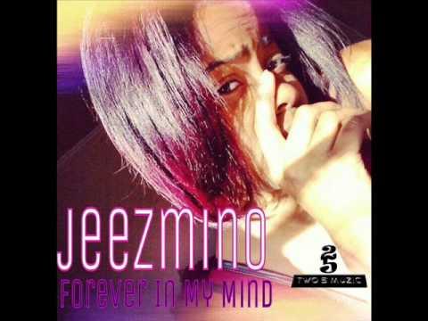 Jeezmino -Forever In My Mind