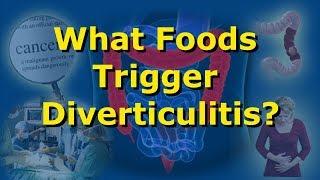 What Foods Trigger Diverticulitis?