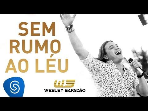 Sem Rumo Ao Léu - Wesley Safadão
