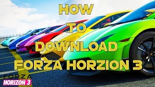 HOW TO DOWNLOAD FORZA HORIZON 3 ON PC (MEGAUPLOAD)