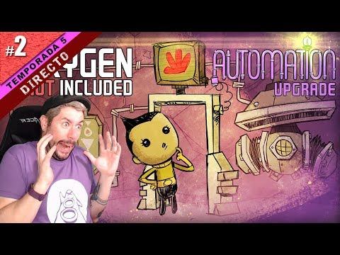 EMPEZAMOS AUTOMATION UPGRADE! | OXYGEN NOT INCLUDED T5 #02 | Gameplay español