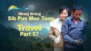 Hluas Nkauj Hluas Nraug Sib Pus Mus Tuag Part 2 | Travel Part 57. 3/14/2016