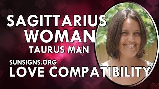 Sagittarius Woman Taurus Man – Learn From Your Differences!