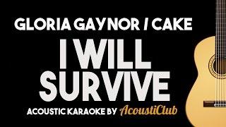 I Will Survive - Gloria Gaynor / Cake [Acoustic Guitar Karaoke]