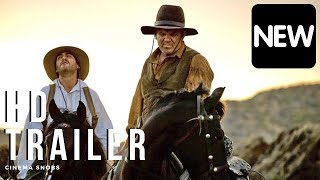THE SISTERS BROTHERS OFFICIAL TRAILER #2 (HD) John C. Reilly, Jake Gyllenhaal