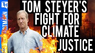 Tom Steyer 2020 Presidential Run Inspired by Climate Catastrophe