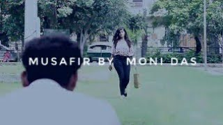 Musafir reprise || Arijit Singh || cover by Moni Das || (one Very heart touching video)