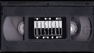 Magical Mystery Trip - Mal and Paul's Home Movies