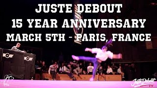 Juste Debout Finals 2016 Recap | 15 Year Anniversary, March 5th, 2017 | #SXSTV
