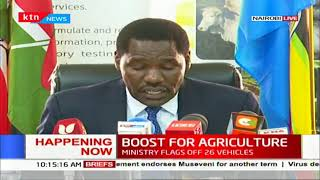 CS Munya to flags off 26 vehicles that seek to improve agriculture in counties