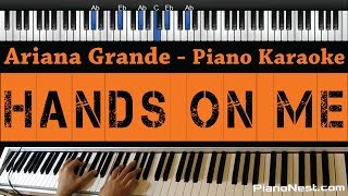Ariana Grande - Hands on Me - Piano Karaoke / Sing Along