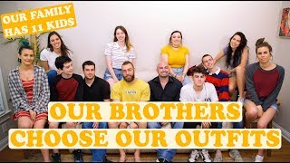 OUR BROTHERS CHOOSE OUR OUTFITS