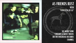 "As Friends Rust - ""Fourteen or So"""
