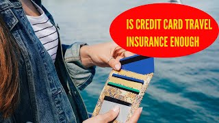 Is credit card TRAVEL INSURANCE enough for you in Australia in 2020