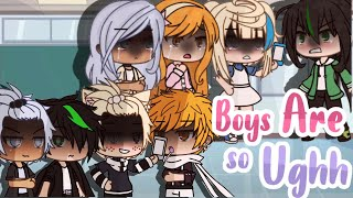 •Boys are so ugh• Glmv(Read Pinned Comment!)