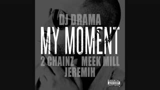 Dj Drama - My Moment ft. 2 Chainz (Slowed)