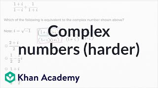 Complex numbers — Harder example | Math | New SAT | Khan Academy