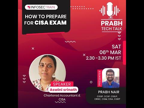 How to prepare for CISA Exam 2021 Session by Aswini Srinath ...